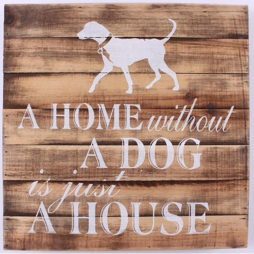 Tekstbord steigerhout A home without a dog is just a house
